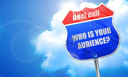 relevance: who is your audience, 3D rendering, blue street sign Stock Photo