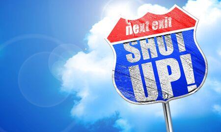 shut: shut up, 3D rendering, blue street sign