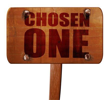 chosen: chosen one, 3D rendering, text on wooden sign