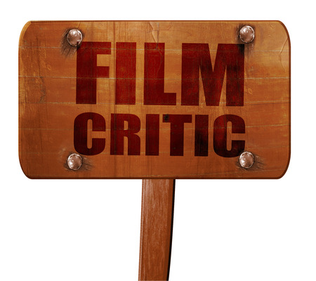 critic: film critic, 3D rendering, text on wooden sign