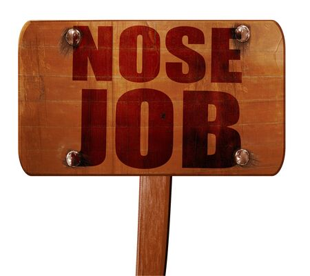 nose job: nose job, 3D rendering, text on wooden sign