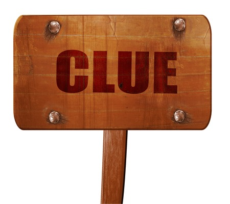 crime solving: clue, 3D rendering, text on wooden sign Stock Photo