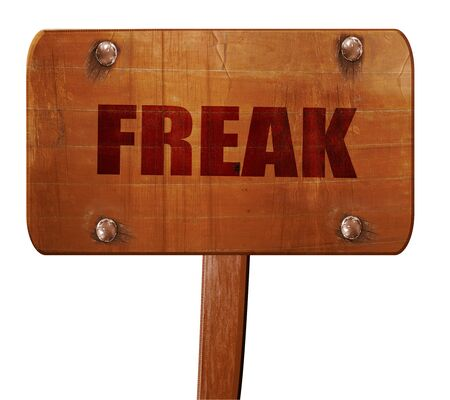 freak: freak, 3D rendering, text on wooden sign