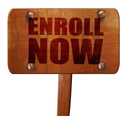 enroll: enroll now, 3D rendering, text on wooden sign