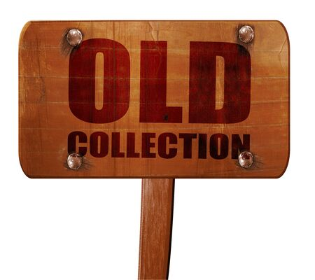 old collection, 3D rendering, text on wooden sign