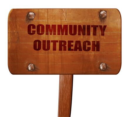 community outreach: Community outreach sign, 3D rendering, text on wooden sign