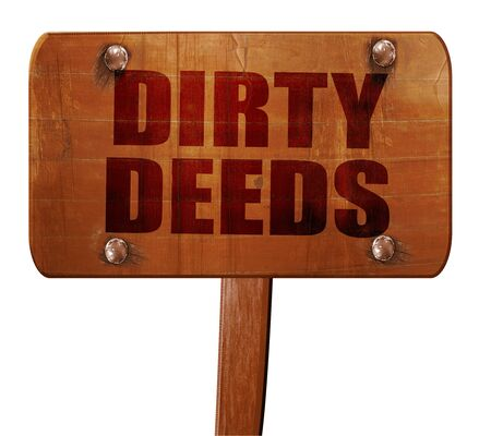 deeds: dirty deeds, 3D rendering, text on direction sign Stock Photo
