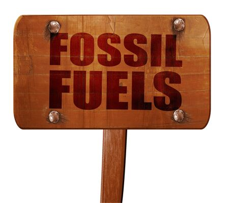 fossil fuels: fossil fuels, 3D rendering, text on wooden sign
