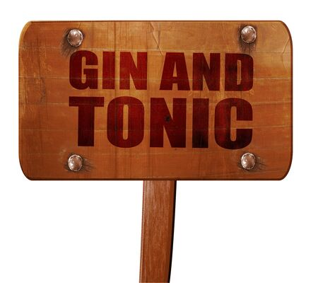 tonic: gin and tonic, 3D rendering, text on wooden sign