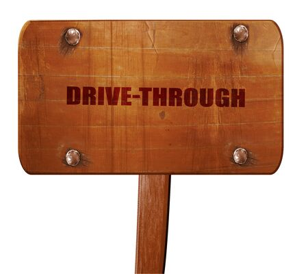 drive through: drive through, 3D rendering, text on wooden sign