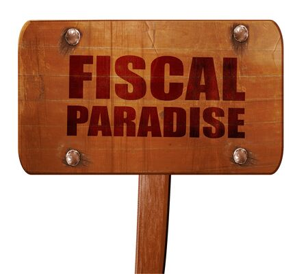 fiscal: fiscal paradise, 3D rendering, text on wooden sign