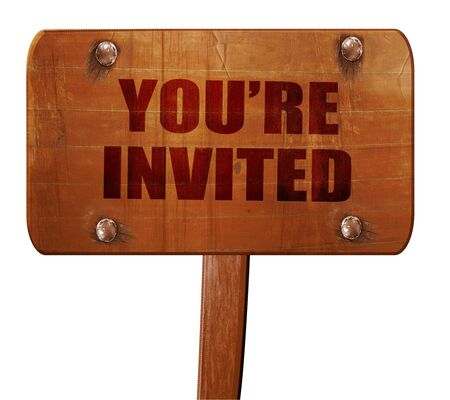 you are invited: you are invited, 3D rendering, text on direction sign