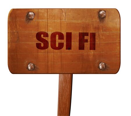 sci: sci fi, 3D rendering, text on wooden sign