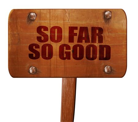 so far so good, 3D rendering, text on wooden sign