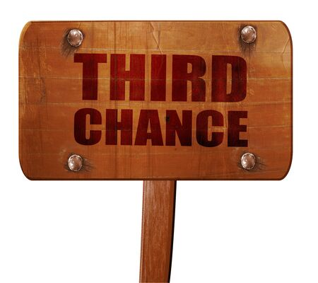 enticing: third chance, 3D rendering, text on wooden sign