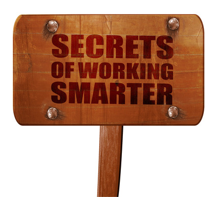 maximization: secrects of working smarter, 3D rendering, text on wooden sign