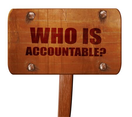 accountable: who is accountable, 3D rendering, text on direction sign