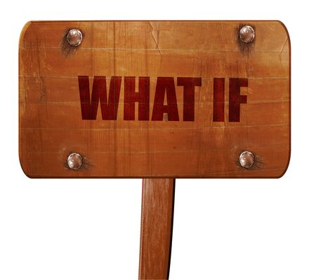 what if: what if, 3D rendering, text on direction sign