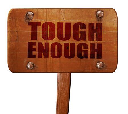 tough: tough enough, 3D rendering, text on direction sign Stock Photo