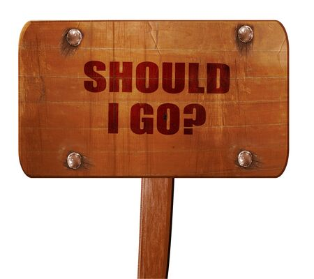 indecisiveness: should i go, 3D rendering, text on direction sign