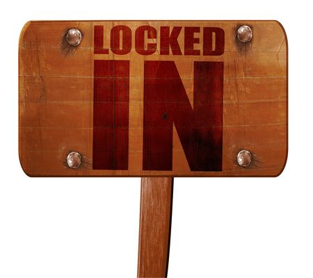 locked: locked in, 3D rendering, text on direction sign Stock Photo