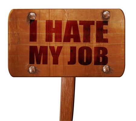 hate: i hate my job, 3D rendering, text on direction sign