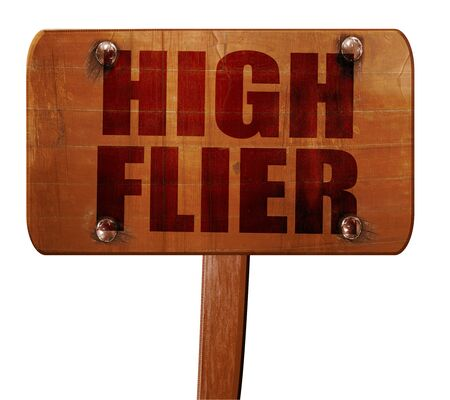 high flier: high flier, 3D rendering, text on direction sign Stock Photo