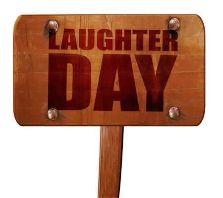 laugher: laugher day, 3D rendering, text on direction sign