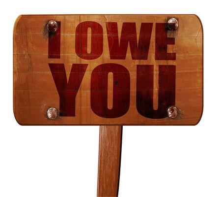 i owe you, 3D rendering, text on direction sign Banco de Imagens