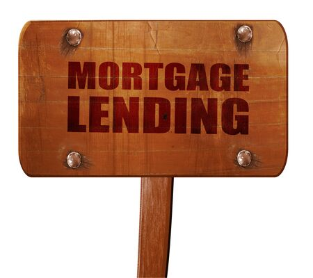 borrowing: mortgage lending, 3D rendering, text on wooden sign