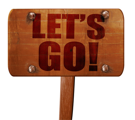 hurried: lets go!, 3D rendering, text on wooden sign Stock Photo
