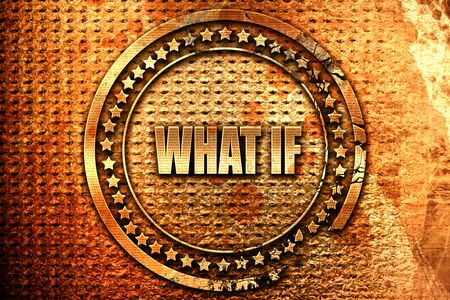 what if: what if, 3D rendering, grunge metal stamp