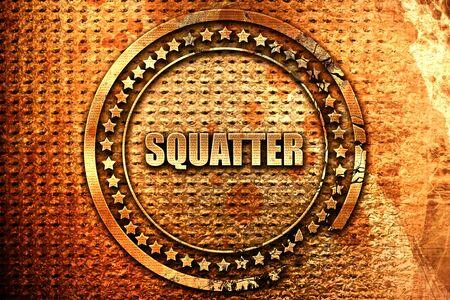 squatter: squatter, 3D rendering, grunge metal stamp