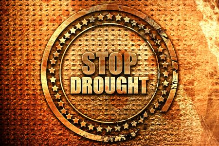 stop drought, 3D rendering, grunge metal stamp