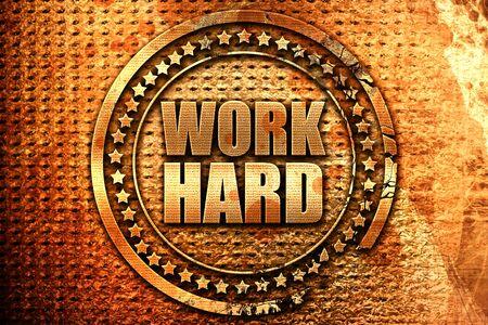 careerist: work hard, 3D rendering, grunge metal stamp