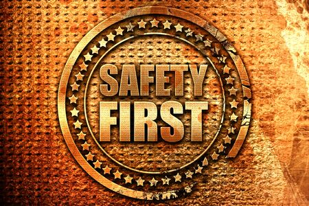 safety first: safety first, 3D rendering, grunge metal stamp