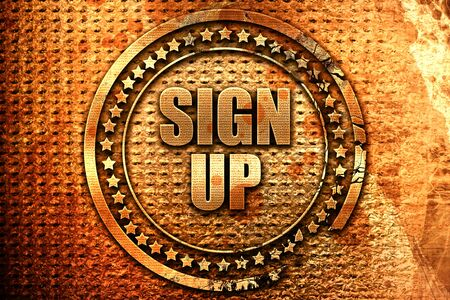 sign up, 3D rendering, grunge metal stamp