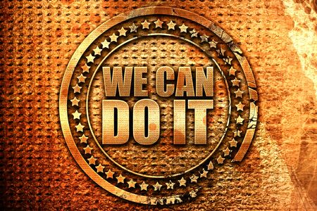we can do it, 3D rendering, grunge metal stamp Stock Photo