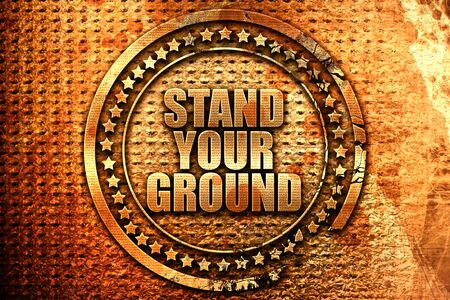 stand your ground, 3D rendering, grunge metal stamp