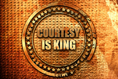 a courtesy: courtesy is king, 3D rendering, grunge metal text