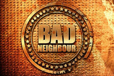 bad neighbour, 3D rendering, grunge metal stamp Фото со стока
