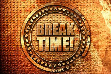 break time!, 3D rendering, grunge metal text Stock Photo
