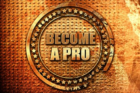 become a pro, 3D rendering, grunge metal text Stock Photo