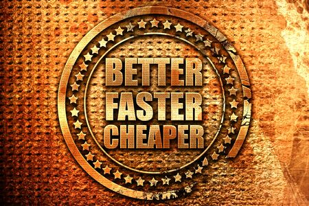 better price: better faster cheaper, 3D rendering, grunge metal stamp