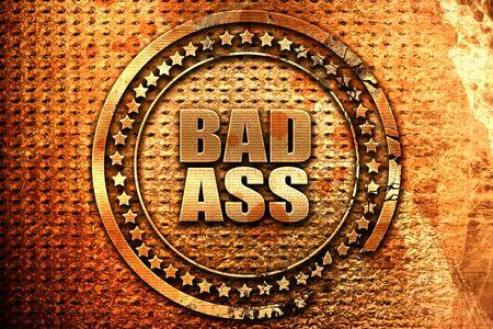 bad ass, 3D rendering, grunge metal text