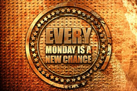 every monday is a new chance, 3D rendering, grunge metal text Stock Photo