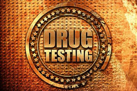 drug testing, 3D rendering, grunge metal text