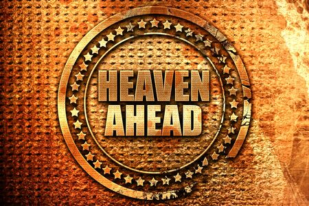heaven ahead, 3D rendering, grunge metal text