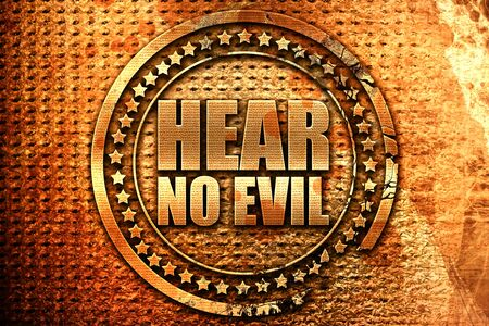 hear no evil, 3D rendering, grunge metal text