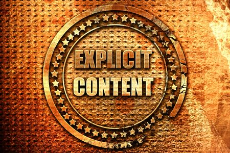 Explicit content sign with some vivid colors, 3D rendering, grunge metal text